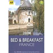 Bed and Breakfast in France 2008, 9780749555719  