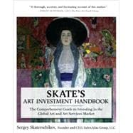 Skate's Art Investment Handbook: The Comprehensive Guide to Investing in the Global Art and Art Services Market,9780071625722
