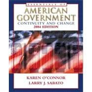 Essentials of American Government : Continuity and Change 2004 Edition W/LP. Com 2. 0