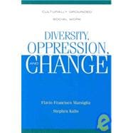 Diversity, Oppression, and Change : Culturally Grounded Social Work,9780925065735