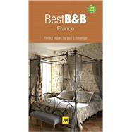Best B&Bs in France : Perfect Places for Bed and Breakfast, 9780749555740  