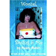 Woozel, Boxing and Me: A Look at the Funny Side of Boxing, 9781425925741