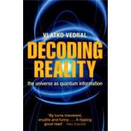 Decoding Reality : The Universe as Quantum Information, 9780199695744
