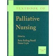 Textbook of Palliative Nursing,9780195135749