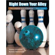Right down Your Alley : The Complete Book of Bowling, 9780534515751