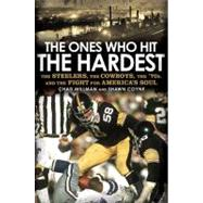 The Ones Who Hit the Hardest: The Steelers, the Cowboys, the '70s, and the Fight for America's Soul,9781592405763