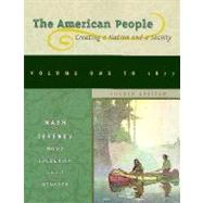 American People Vol. 1 : Creating a Nation and a Society,9780673985767