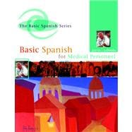 Spanish for Medical Personnel to Accompany Basic Spanish