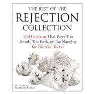 The Best of the Rejection Collection: 293 Cartoons That Were..., 9780761165781