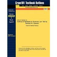 Outlines and Highlights for Business Law : Text by Kenneth W. Clarkson, ISBN,9781428895782
