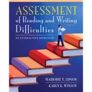 Assessment of Reading and Writing Difficulties An Interactive Approach,9780132685788