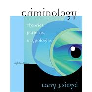 Criminology With Infotrac: Theories, Patterns, and Typologies,9780534615789