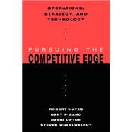 Operations, Strategy, and Technology : Pursuing the Competitive Edge