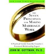 The Seven Principles for Making Marriage Work,9780609805794