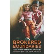 Brokered Boundaries: Creating Immigrant Identity in Anti-Immigrant Times,9780871545794