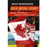 Gold Medal Diary : Inside the World's Greatest Sports Event, 9781553655800  