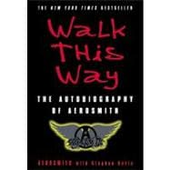 Walk This Way : The Autobiography of Aerosmith,9780060515805