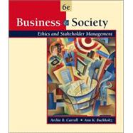 Business and Society Ethics and Stakeholder Management (with InfoTrac)