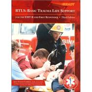BTLS : Basic Trauma Life Support for the EMT-B and First Responder,9780130845818