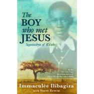 Boy Who Met Jesus : Segatashya Emmanuel of Kibeho,9781401935818