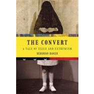 The Convert: A Tale of Exile and Extremism, 9781555975821  
