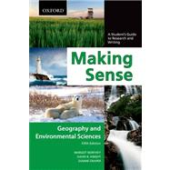 Making Sense in Geography and Environmental Sciences : A Student's Guide to Research and Writing,9780195445824