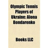 Olympic Tennis Players of Ukraine : Alona Bondarenko,9781156245828