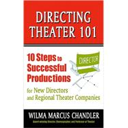 Directing and Being Directed : Ten Steps to Learning the Craft,9781575255835