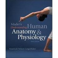 Mader's Understanding Human Anatomy and Physiology