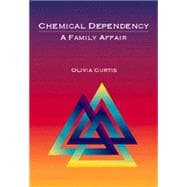 Chemical Dependency : A Family Affair