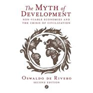 The Myth of Development: Non-Viable Economies and the Crisis..., 9781848135840  