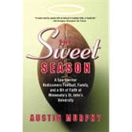 The Sweet Season: A Sportswriter Rediscovers Football, Family, and a Bit of Faith at
