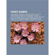 Video Games : Video Game, Personal Computer Game, Nanomission, Streaming Audio in Video Games, Rhye's and Fall of Civilization, Farbs,9781157045847