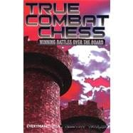 True Combat Chess : Winning Battles over the Board, 9781857445848  