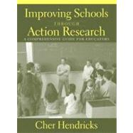 Improving Schools Through Action Research : A Comprehensive Guide for Educators,9780205385850