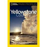National Geographic Park Profiles: Yellowstone Country,9781426205859