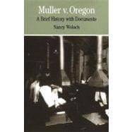 Muller Vs. Oregon : A Brief History with Documents,9780312085865