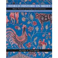 World History in Brief: Major Patterns of Change and Continuity, Combined Volume (with Study Card)