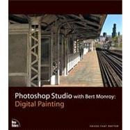 Photoshop Studio with Bert Monroy Digital Painting, 9780321515872
