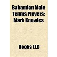 Bahamian Male Tennis Players : Mark Knowles