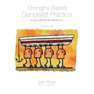 Strengths-Based Generalist Practice A Collaborative Approach