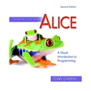 Starting Out with Alice : A Visual Introduction to Programming,9780321545879