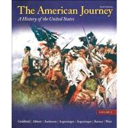 The American Journey A History of the United States, Volume 1 Reprint Plus NEW MyHistoryLab with eText -- Access Card Package