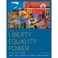 Liberty, Equality, Power A History of the American People, Volume 2: Since 1863,9780495915881