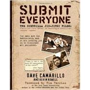 Submit Everyone : The Guerrilla Jiu-Jitsu Files - Classified Field Manual for Becoming a Submission-Focused Fighter,9780982565889