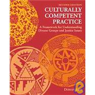 Culturally Competent Practice A Framework for Understanding Diverse Groups and Justice Issues