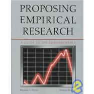 Proposing Empirical Research: A Guide to the Fundamentals,9781884585890