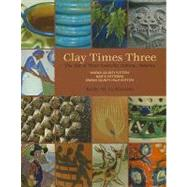Clay Times Three: The Tale of Three Nashville, Indiana, Pott..., 9780253355898  