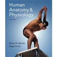 Human Anatomy And Physiology With Interactive Physiology� 10-System Suite, 8/E