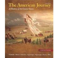 The American Journey A History of the United States, Combined Volume, Reprint